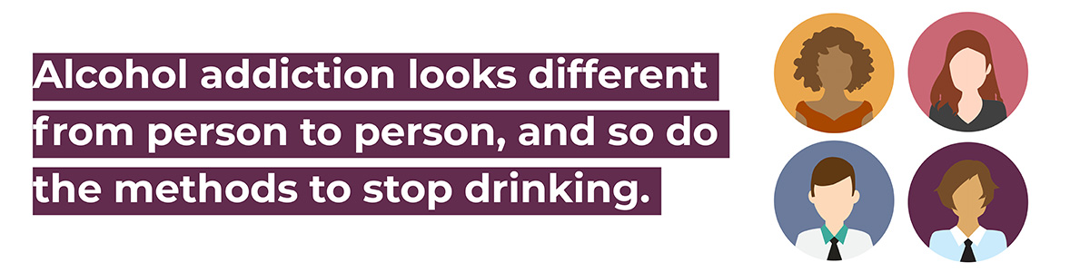 alcohol addiction looks different from person to person.